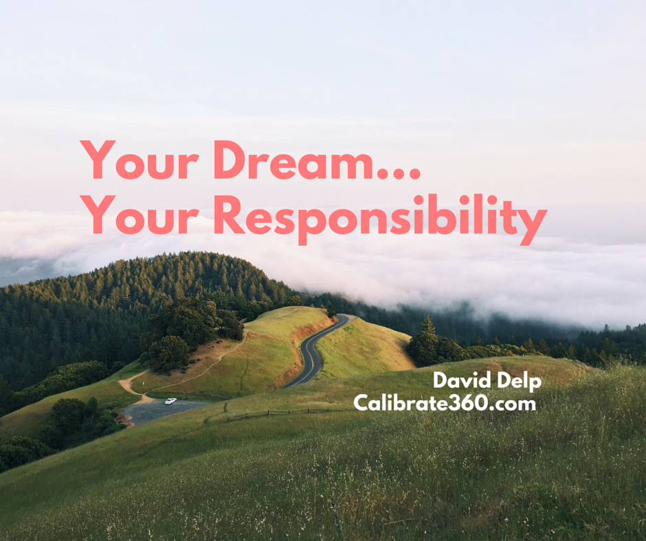 Your Dream, Your Responsibility