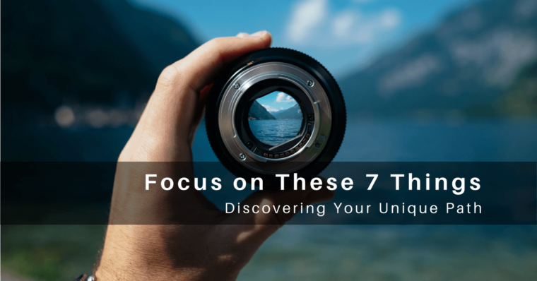 Focus on these things to discover your unique path